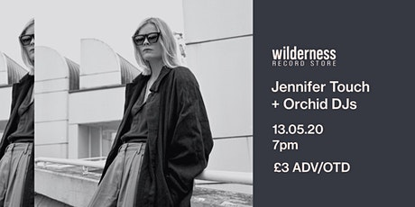 Jennifer Touch + Orchid DJs tickets