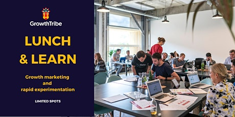 Lunch and Learn - growth marketing & rapid experimentation tickets