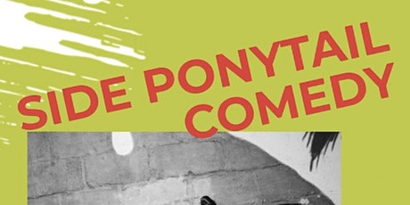 Side Ponytail - FREE Comedy Show (SATURDAY/Leap Year Edition!) tickets