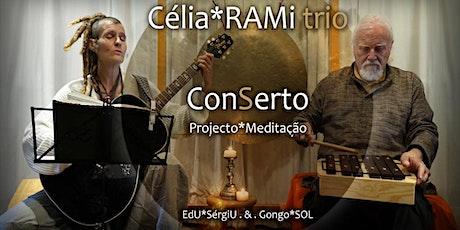 Célia RAMi Trio  ConSerto - projecto meditação bilhetes