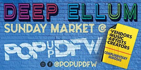 Deep Ellum Sunday Market - FREE EVENT! tickets