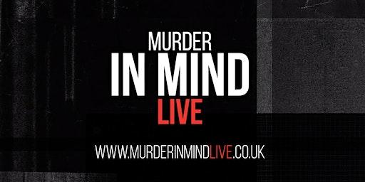 MURDER IN MIND LIVE
