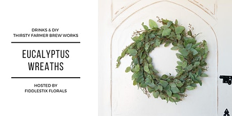 Drinks & DIY at Thirsty: Eucalyptus Wreath Making by Fiddlestix Florals tickets