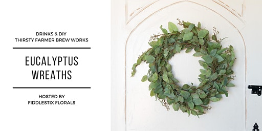 Drinks & DIY at Thirsty: Eucalyptus Wreath Making by Fiddlestix Florals