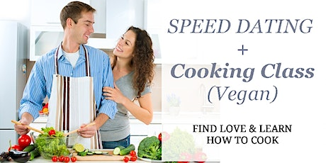 Speed Dating + Cooking Class (Vegan) tickets