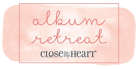Close To My Heart Home Office Album Retreat May 2020 tickets