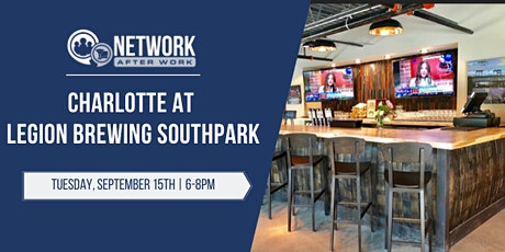 Network After Work Charlotte at Legion Brewing SouthPark tickets