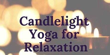 Candlelight Yoga for Relaxation (7.45PM) tickets