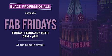 Bay Area Black Professionals  Fab Fridays FEBRUARY at Tribune Tavern tickets