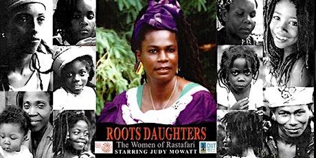 ROOTS DAUGHTERS The Women Rastafari tickets