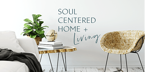 Soul Centered Home and Living
