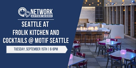 Network After Work Seattle at Frolik Kitchen and Cocktails tickets
