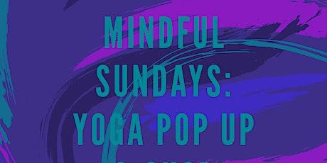 Mindful Sundays: Yoga Pop Up & Shop tickets