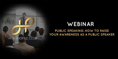 Webnar :Public Speaking: How To Raise Your Awareness As a Public Speaker tickets