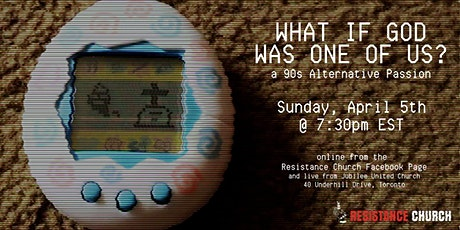 WHAT IF GOD WAS ONE OF US?: a 90s Alternative Passion tickets