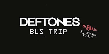 Deftones Bus Trip - BUS AND TICKET tickets