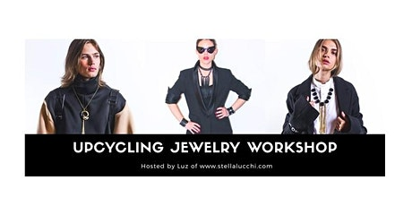 Upcycling Jewelry Workshop - Date Change 2/29 tickets