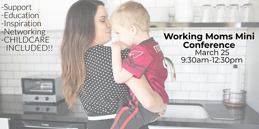 Mini Conference for Working Moms - Shift your idea of Work-Life Balance
