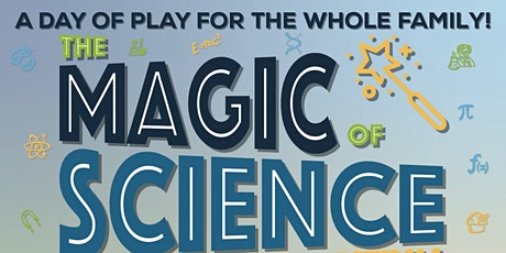 Magic of Science Fair and Family Festival tickets