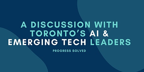 A Discussion with Toronto's AI and Emerging Tech Leaders tickets