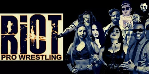 Riot Pro Wrestling presents One Night Only!