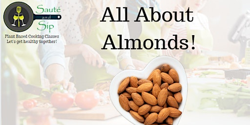 All About Almonds - Saute and Sip