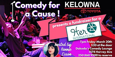 Kelowna Toyota presents Comedy for a Cause for Her International tickets
