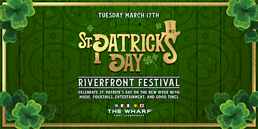 St. Patrick's Day Riverfront Festival - Tues. March 17th