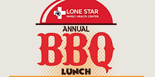 BBQ Lunch Fundraiser to benefit Lone Star Family Health Center
