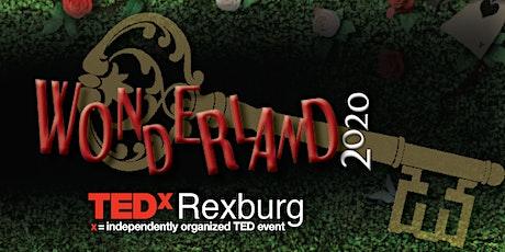 TEDxRexburg 2020 - WONDERLAND tickets