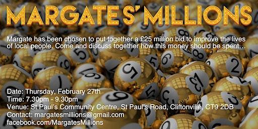 Margate's Millions