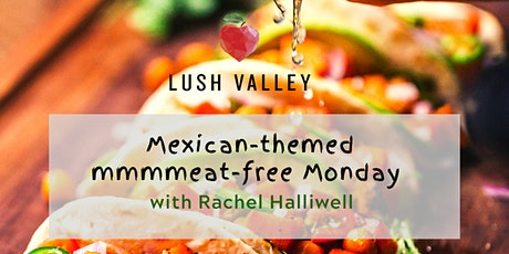Mexican-themed Meat-free Monday: March 30 tickets