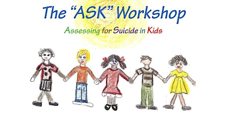 The ASK workshop (assessing suicide in kids 5-14) tickets