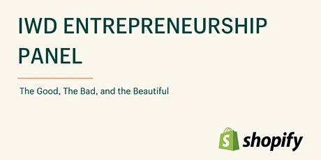IWD Entrepreneurship Panel: The Good, The Bad, and The Beautiful tickets
