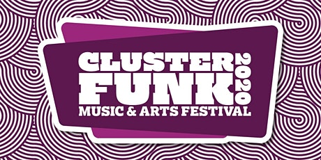 Cluster Funk Music and Arts Festival 2020 tickets