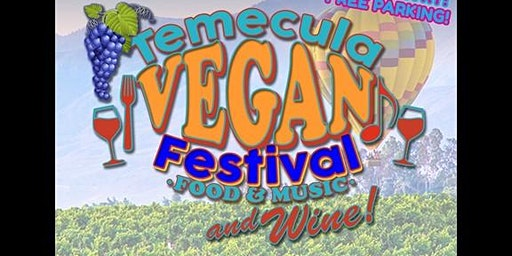 Temecula Vegan Food and Wine Festival