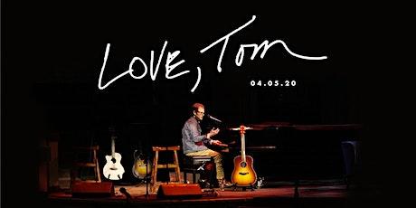 Love, Tom tickets