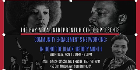 Community Engagement & Networking:  In honor of Black History Month tickets