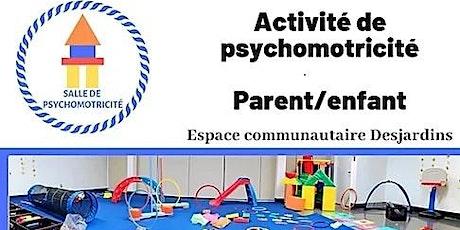 Activité de psychomotricité parent et enfant de 0 à 3 ans billets