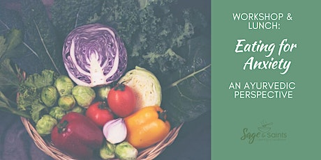 Eating For Anxiety  - an Ayurvedic Perspective tickets