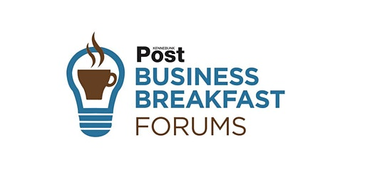 Kennebunk Post Business Forum: Seasonal Workforce Solutions