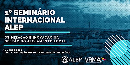 1º SEMINÁRIO INTERNACIONAL ALEP -  INOVAÇÃO E OTIMIZAÇÃO NA GESTÃO DO ALOJAMENTO LOCAL