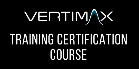 VERTIMAX Training Certification Course - San Diego, CA tickets