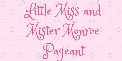 Little Miss and Mister Monroe Pageant