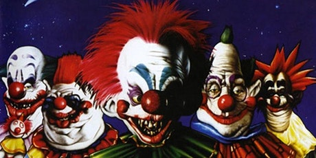 Drunken Cinema: KILLER KLOWNS FROM OUTER SPACE (1988) tickets