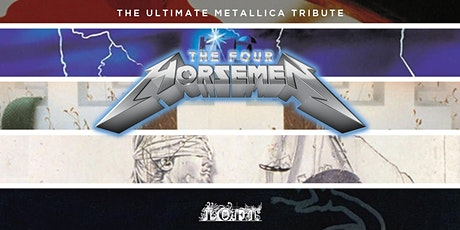 The Four Horsemen - The Ultimate Metallica Tribute | 5/2 at The Loft tickets