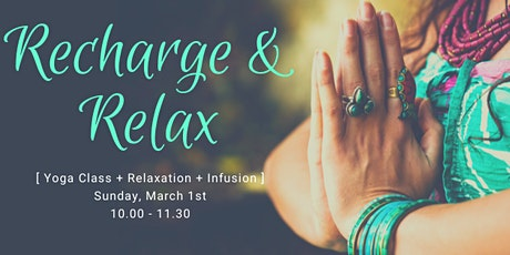 Recharge & Relax  - Yoga, Relaxation, Infusion tickets