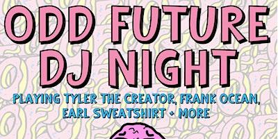 ODD FUTURE DJ NIGHT!