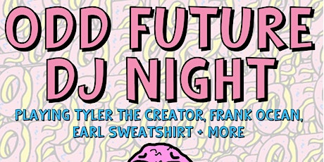 ODD FUTURE DJ NIGHT! tickets