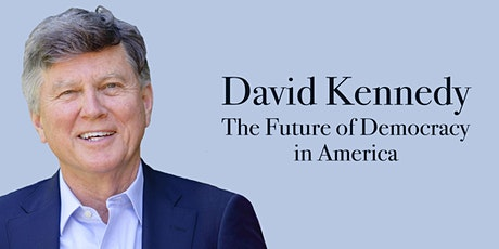 Historian David Kennedy: The Future of Democracy in America tickets